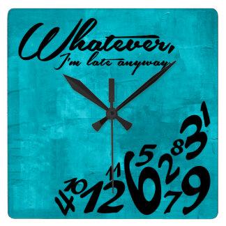 Wat, ben ik laat hoe dan ook - aquablauw vierkante klok