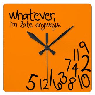 wat, ben ik recente anyways vierkante klok