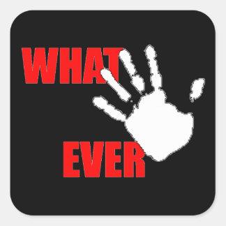 Wat. Grappige en Cynische Belediging Vierkante Sticker