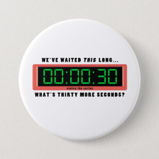 Wat is 30 Meer Seconden? knoop Ronde Button 7,6 Cm