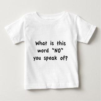 """Wat is dit """"Geen"""" woord u spreekt van? Baby T Shirts"""