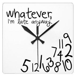 wat, laat hoe dan ook ben ik vierkante klok