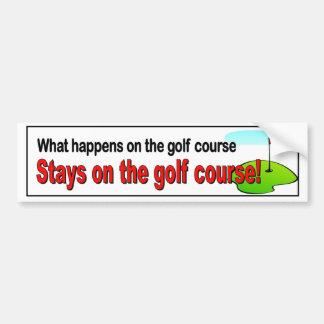 Wat op de verblijven van de golfcursus op het golf bumpersticker