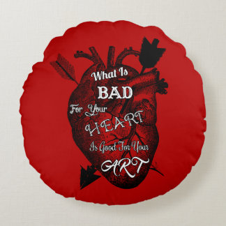 Wat voor Uw Hart Slecht is is Goed voor Uw Art. Rond Kussen