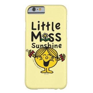Weinig Misser   Kleine Misser Sunshine Laughs Barely There iPhone 6 Hoesje