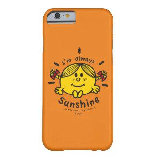 Weinig Misser Sunshine   ben ik altijd Zonneschijn Barely There iPhone 6 Hoesje