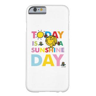 Weinig Misser Sunshine   vandaag is een Dag van de Barely There iPhone 6 Hoesje