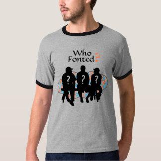"""""""Who Fonted?"""" voor Doopvont en de Minnaars van de T Shirt"""