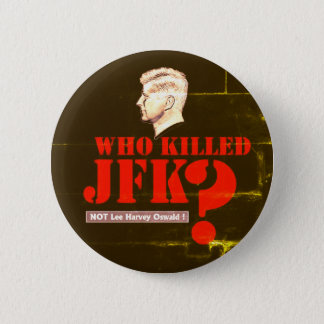 Who gedood President Kennedy? Ronde Button 5,7 Cm