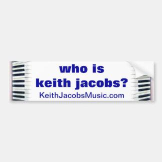 Who is de bumpersticker van Keith Jacobs