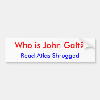 Who is John Galt? , Lees Opgehaalde Atlas Bumpersticker