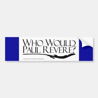 Who Paul Revere? Bumpersticker
