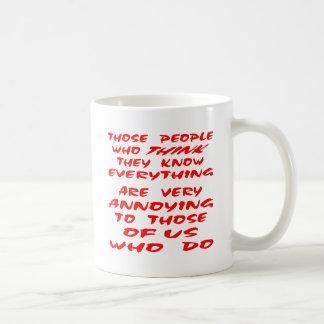 Who van die Mensen denkt zij weten alles is Koffiemok