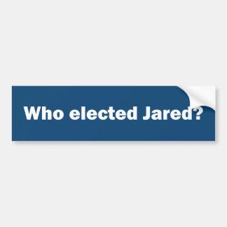 Who verkozen Jared? bumper sticker