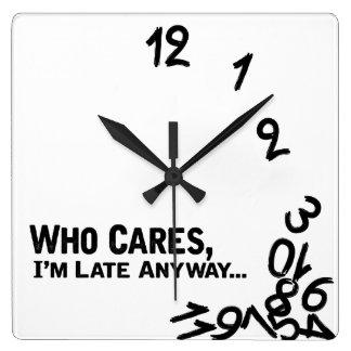 Who zorgen, ben ik laat hoe dan ook… - zwart-wit vierkante klok