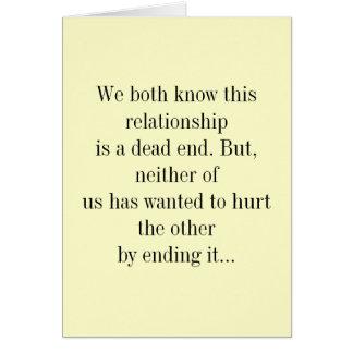 Wij allebei weten dit relatie een dood eind is wenskaart