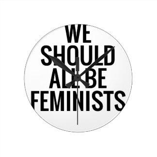 WIJ ALLEN ZOUDEN FEMINISTES MOETEN ZIJN RONDE KLOK