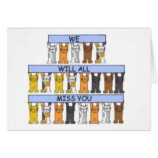 Wij allen zullen u cartoonkatten missen kaart