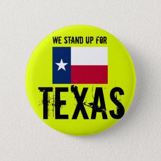 Wij staan fpr Texas op Ronde Button 5,7 Cm