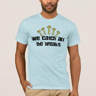 Wij vangen Alle Onderbrekingen T Shirt