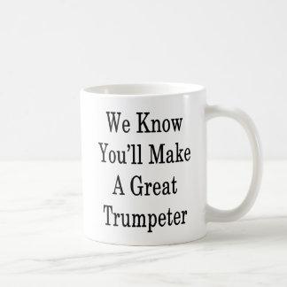 Wij weten u een Grote Trompetter zult maken Koffiemok