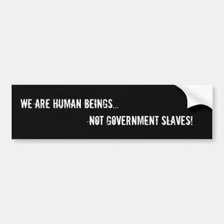 """""""Wij zijn de Sticker van de Bumper van Mensen"""""""