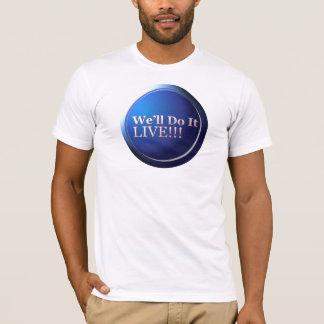 Wij zullen Levend het doen T Shirt