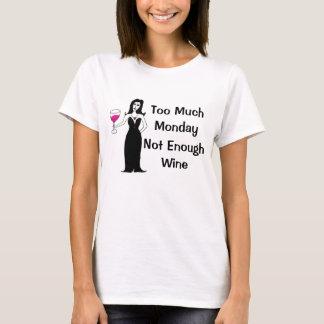 Wijn Vixen Teveel Maandag, niet Genoeg Wijn T Shirt