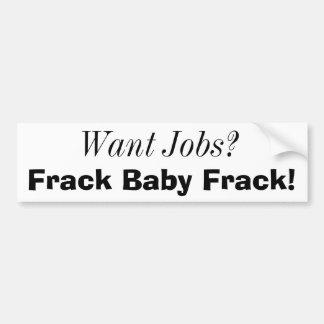 Wil Banen? , Frack Baby Frack! Bumpersticker