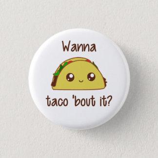 Wil de Periode aan van de Taco 'het? Ronde Button 3,2 Cm