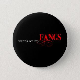 Wil mijn hoektanden… ronde button 5,7 cm