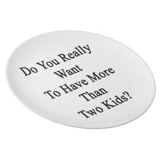 Wilt u werkelijk meer dan Twee Kind hebben Melamine+bord