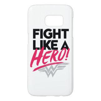 Wonder Vrouw - Strijd zoals een Held Samsung Galaxy S7 Hoesje