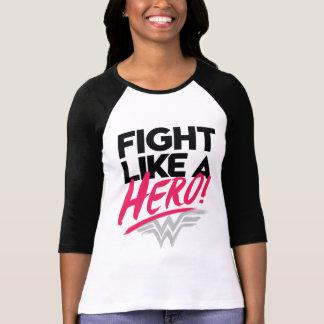 Wonder Vrouw - Strijd zoals een Held T Shirt