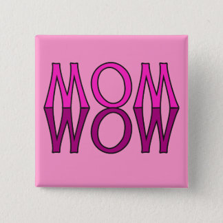 WOW VAN HET MAMMA! De T-shirt van de Dag van het Vierkante Button 5,1 Cm