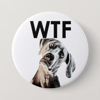 WTF? Hoofd van de hond helde Knoop voor over Ronde Button 7,6 Cm