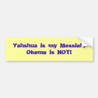 Yahshua is mijn Messias! Obama is niet! Bumpersticker