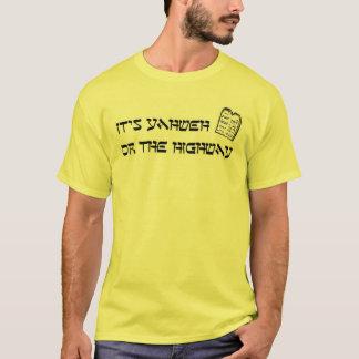 Yahweh of de Weg T Shirt