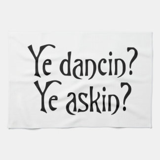 Ye Dancin Ye Askin Grappig Schots Jargon Theedoek