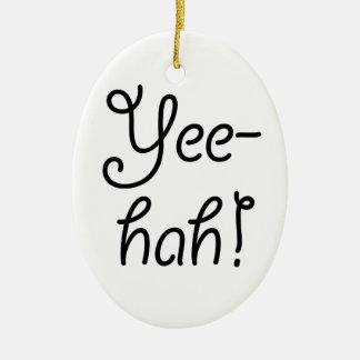 Yee -yee-hah! keramisch ovaal ornament