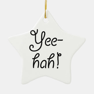 Yee -yee-hah! keramisch ster ornament