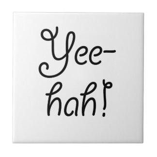 Yee -yee-hah! keramisch tegeltje