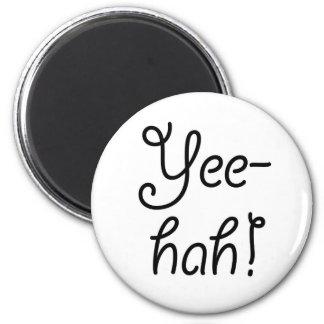 Yee -yee-hah! magneet