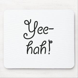 Yee -yee-hah! muismat