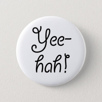 Yee -yee-hah! ronde button 5,7 cm