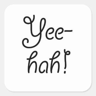 Yee -yee-hah! vierkante sticker