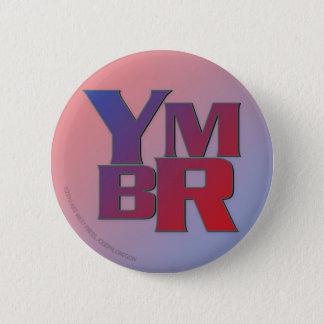 YMBR u mag Juist zijn Ronde Button 5,7 Cm