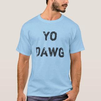 Yo Dawg T Shirt