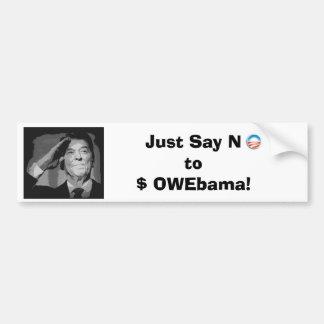 Zeg enkel Nr aan $ OWEbama! Bumpersticker