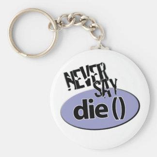 Zeg matrijzen () nooit php Keychain Sleutelhanger